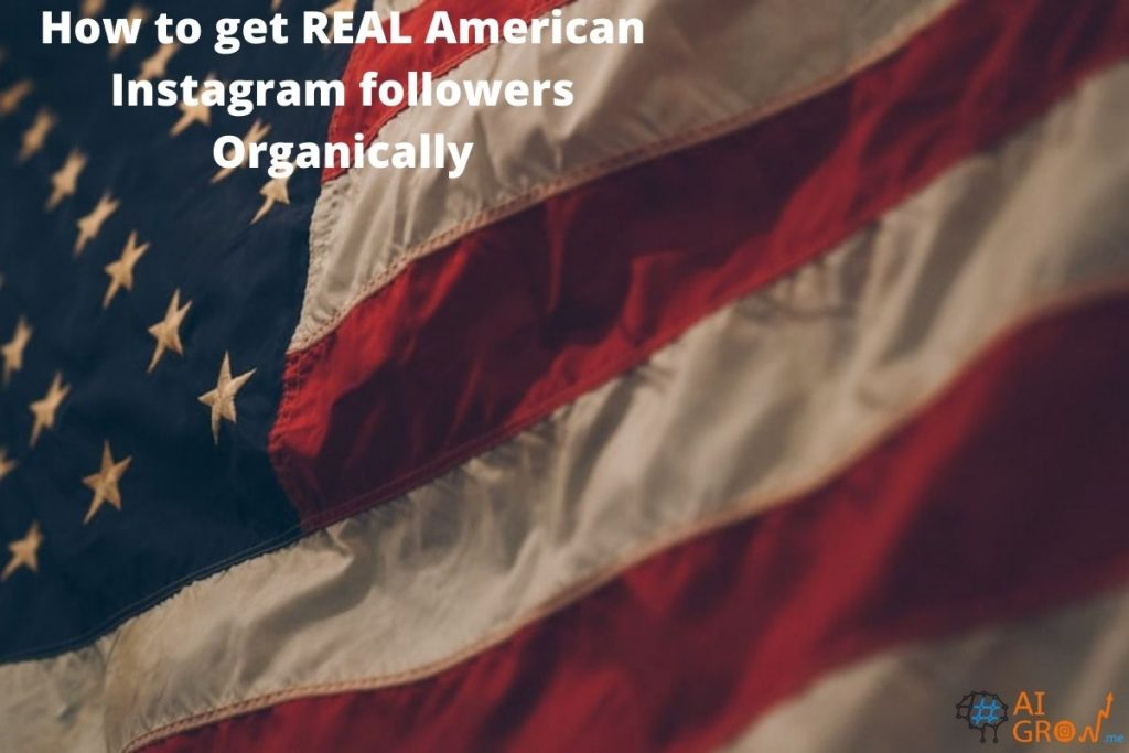 How to get REAL American Instagram followers Organically
