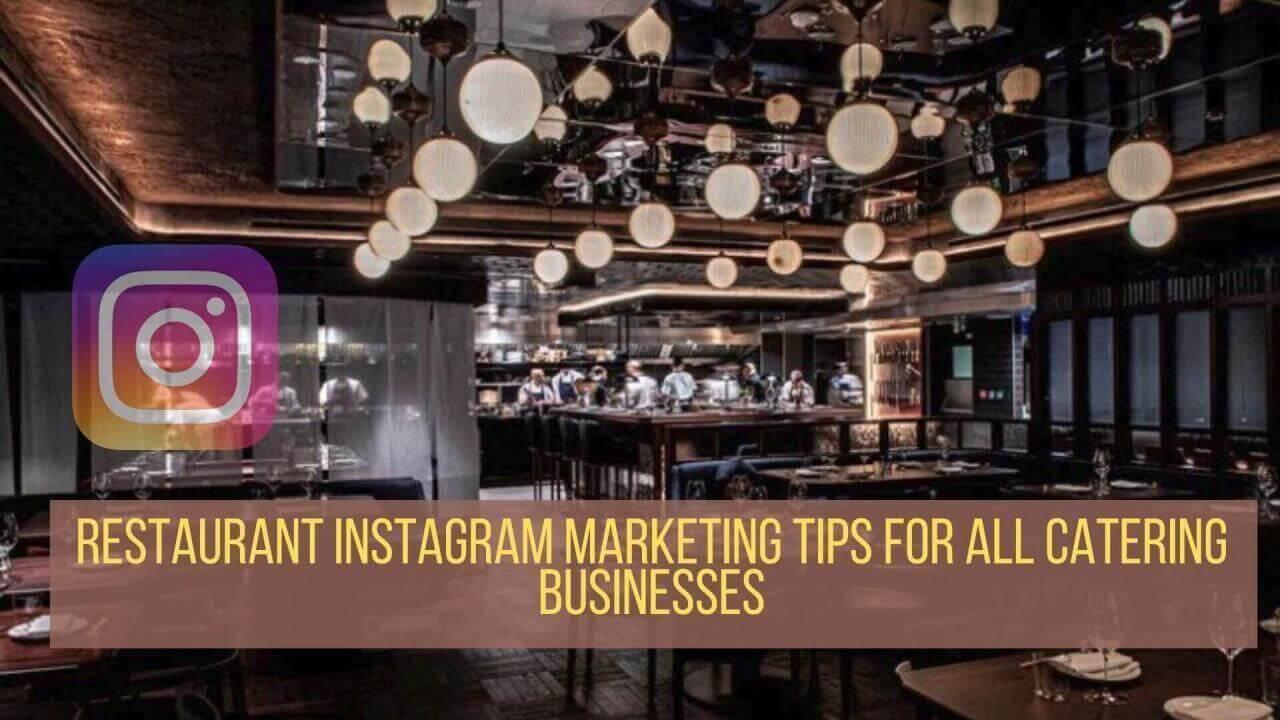 Restaurant Instagram Marketing Tips for All Catering Businesses