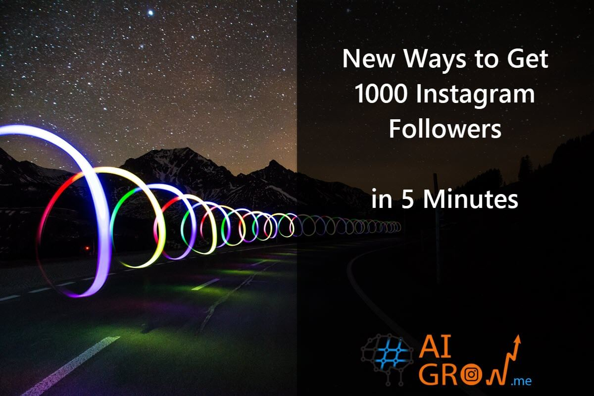 How to Get 1k Followers on Instagram in 5 minutes [2021 Hacks]