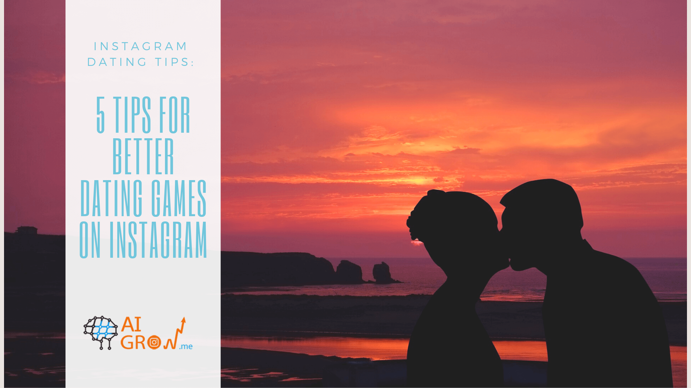 Instagram dating tips: 5 tips for better dating games on Instagram