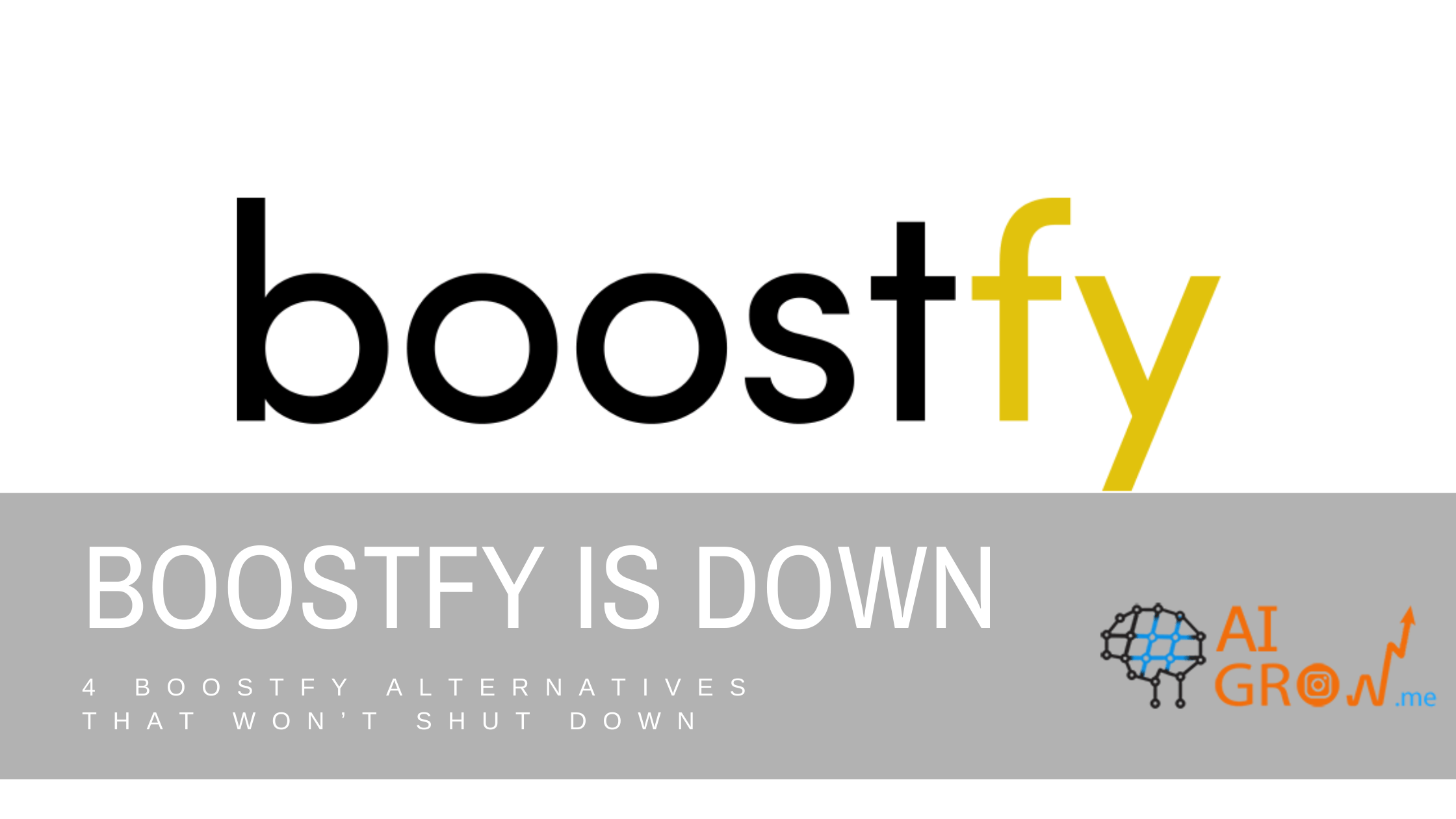 Boostfy is down: 4 Boostfy alternatives that won't shut down