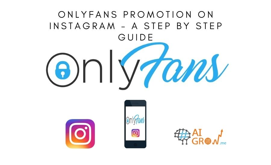 OnlyFans Promotion on Instagram – A Step by Step Guide