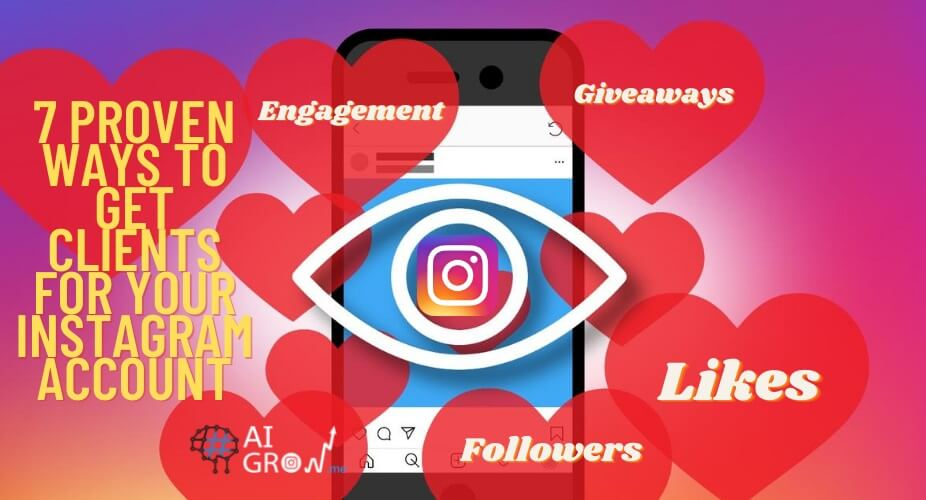 7 Proven Ways to Get Clients For Your Instagram Account