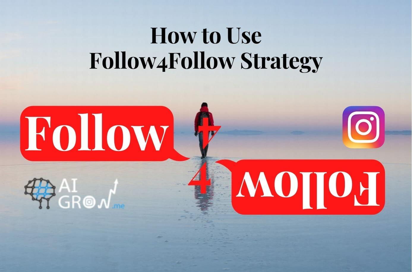 How to Use Follow4Follow Strategy to Gain IG Followers in 2021