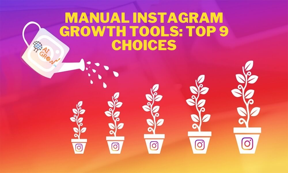 Manual Instagram Growth Tools: Top 6 Choices in 2020