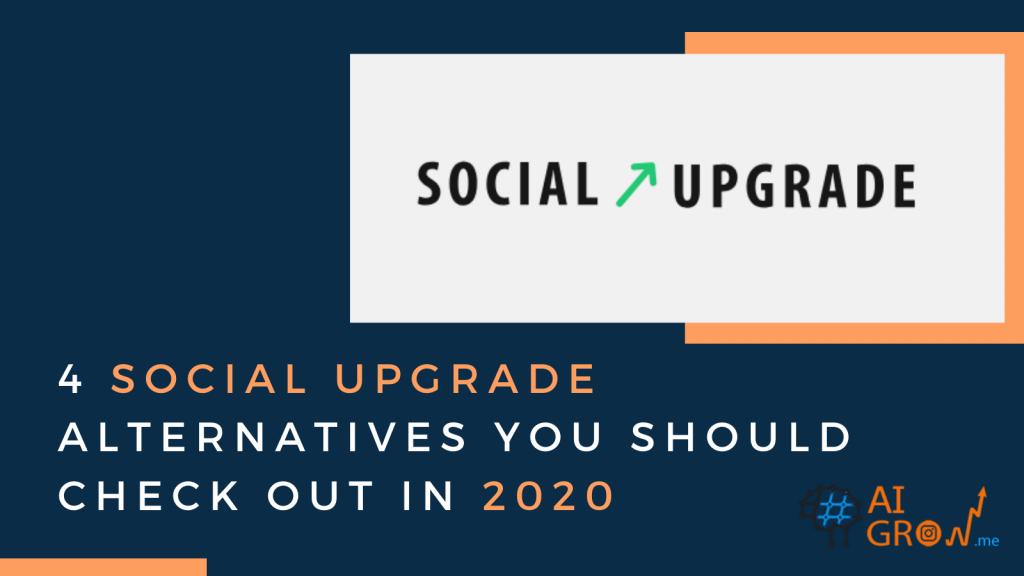 Social Upgrade Alternatives