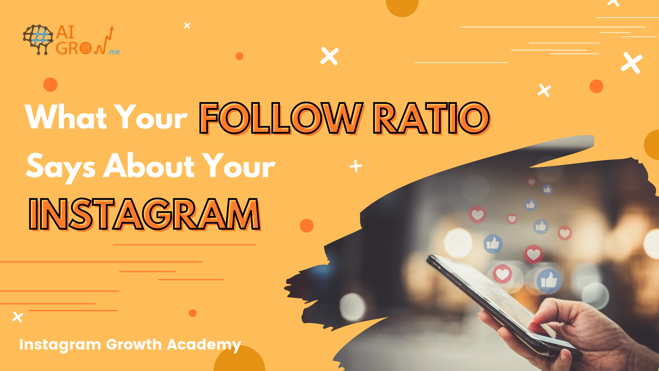 What Your Follow Ratio Says About Your Instagram