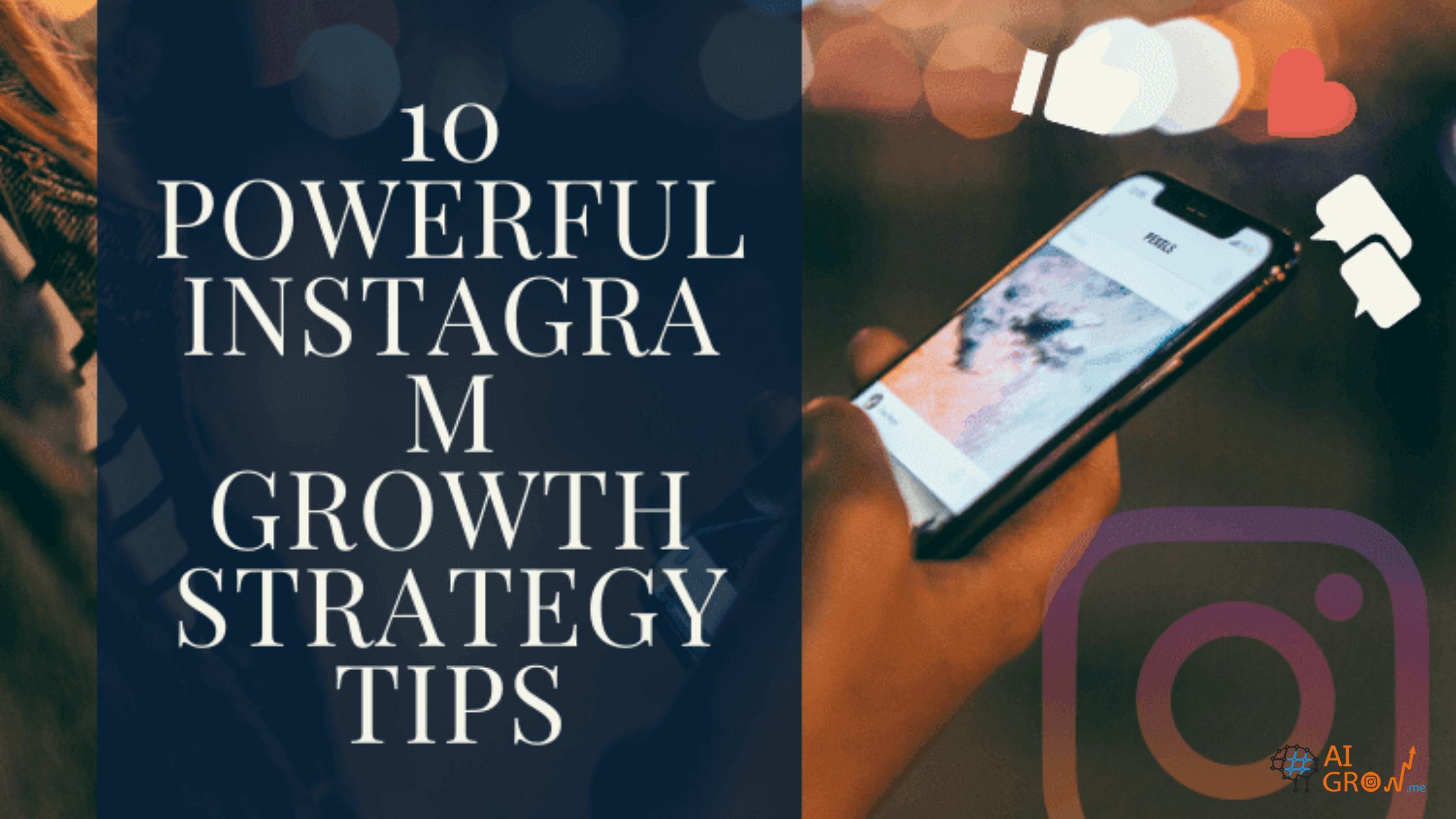 10 Powerful Instagram Growth Strategy Tips