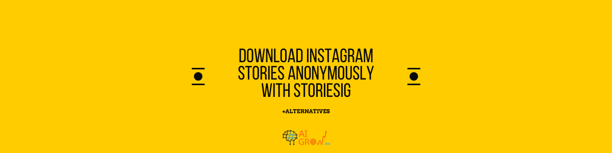 Download Instagram Stories Anonymously with StoriesIG