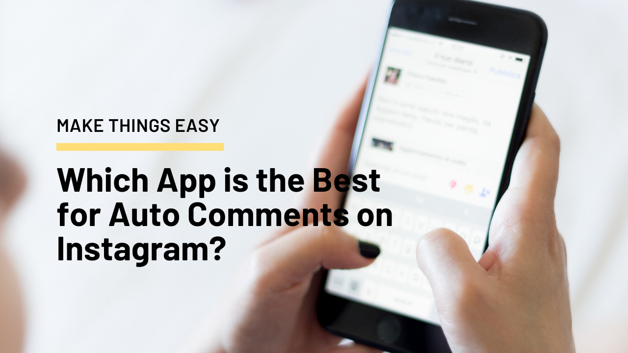 Which App is the Best for Auto Comments on Instagram?