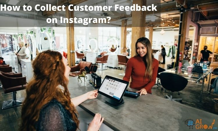 How to Collect Customer Feedback on Instagram?