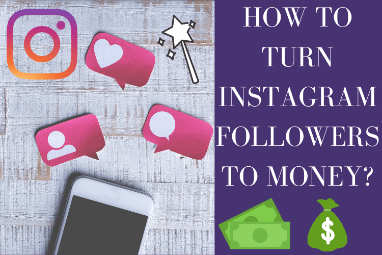 How to turn Instagram followers to money?