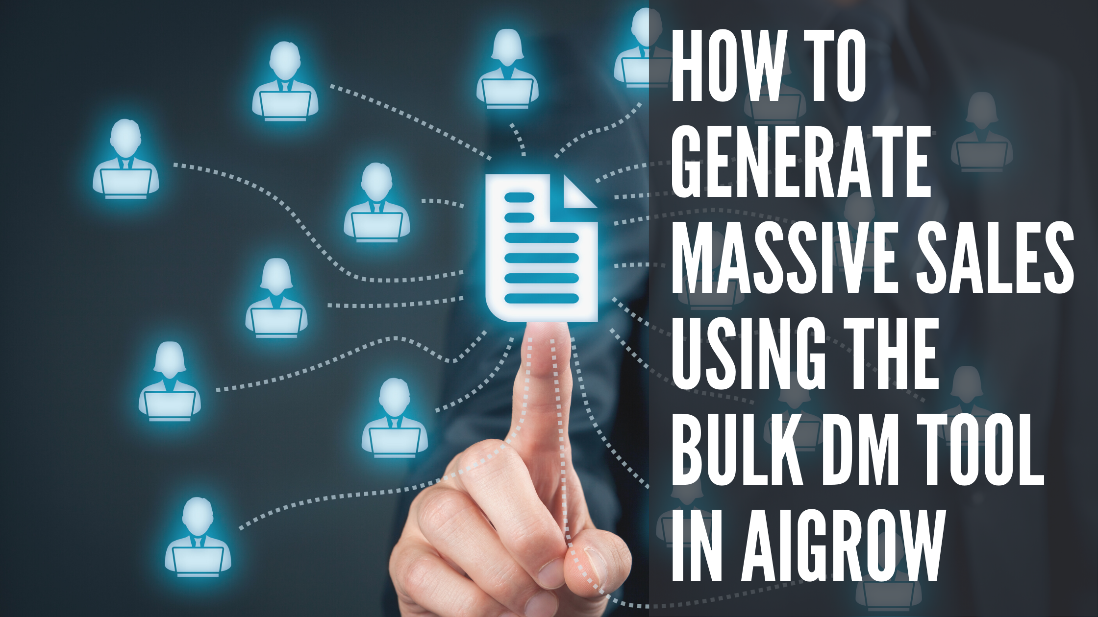 How to Generate Massive Sales Using the Bulk DM Tool in AiGrow