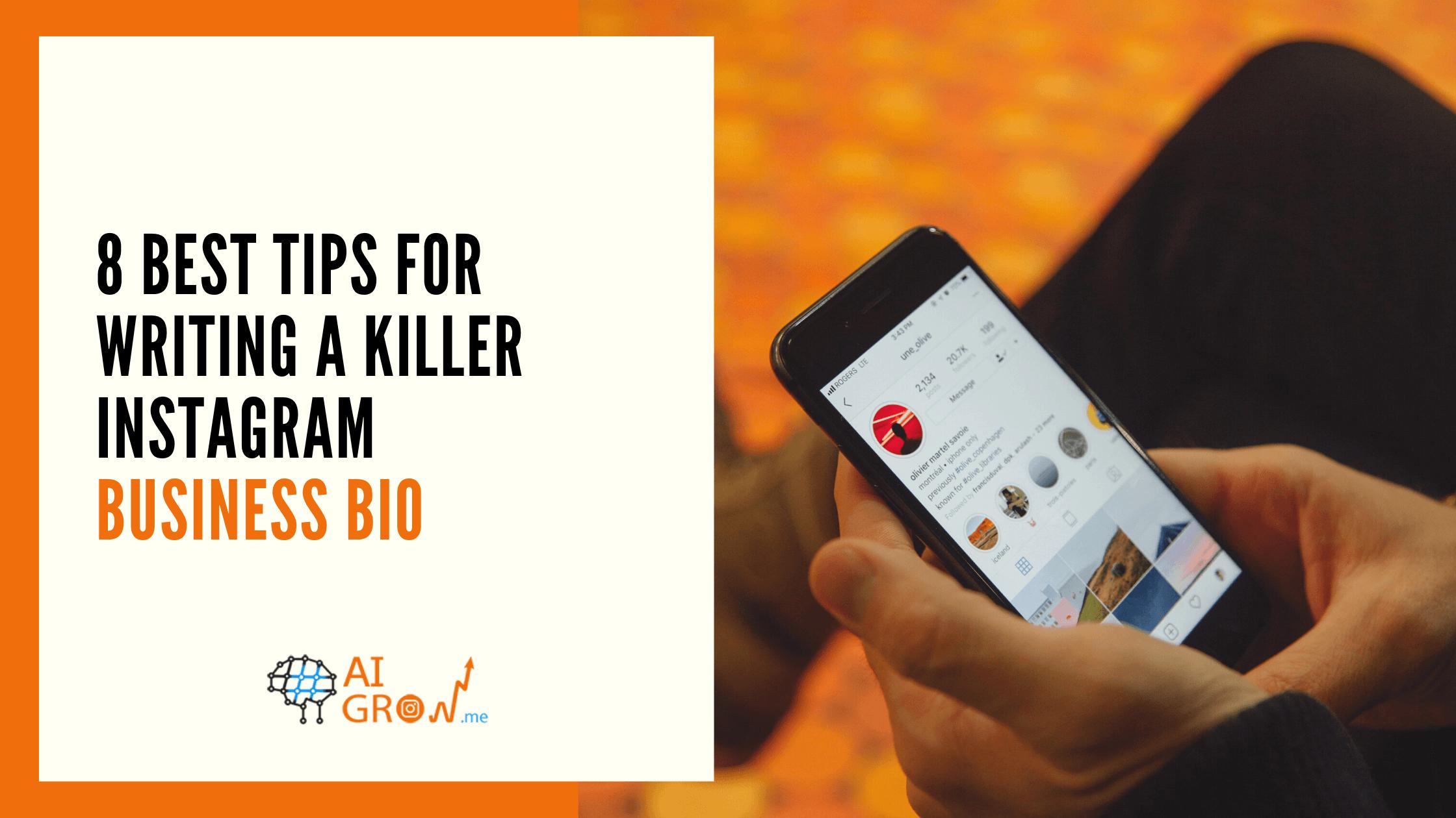 8 Best Tips For Writing a Killer Instagram Business Bio