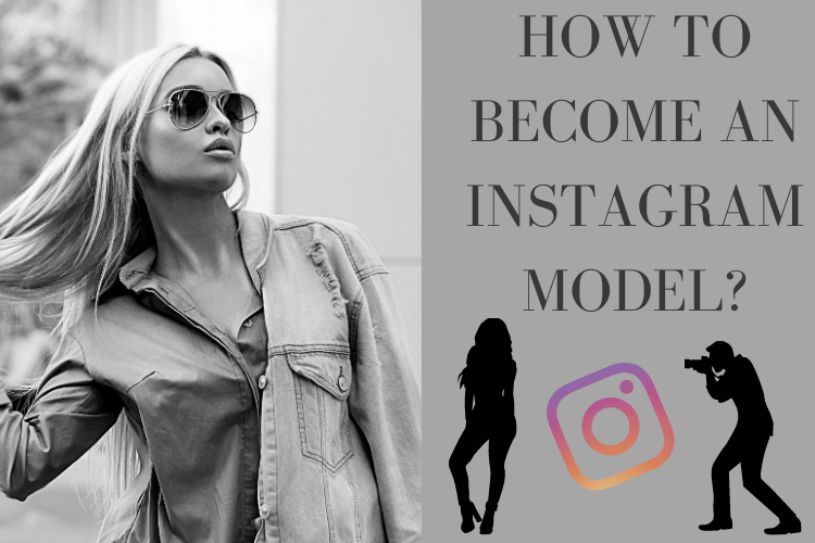 How to become an Instagram model: Step by step guide