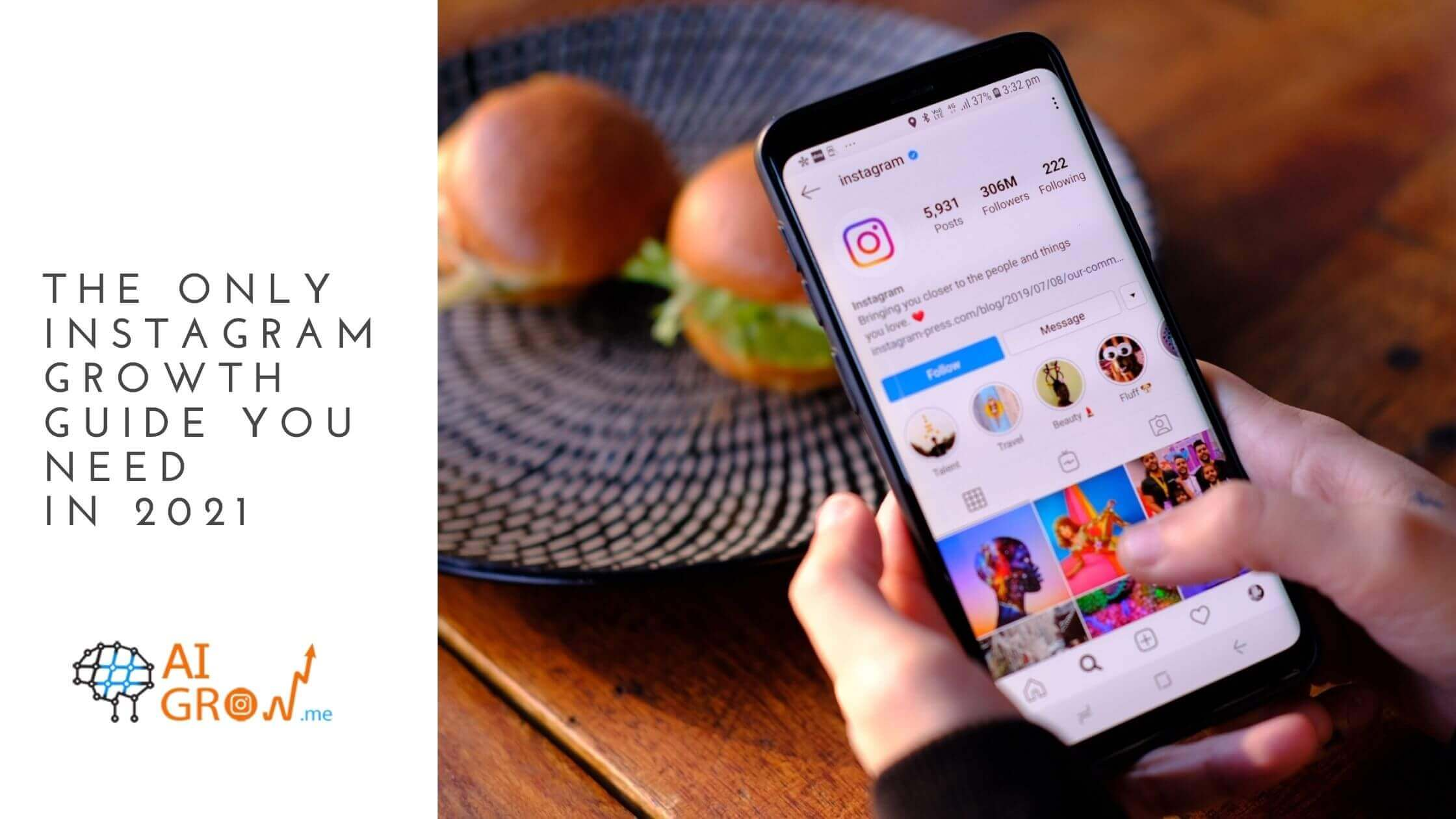 The only Instagram growth guide you need in 2021