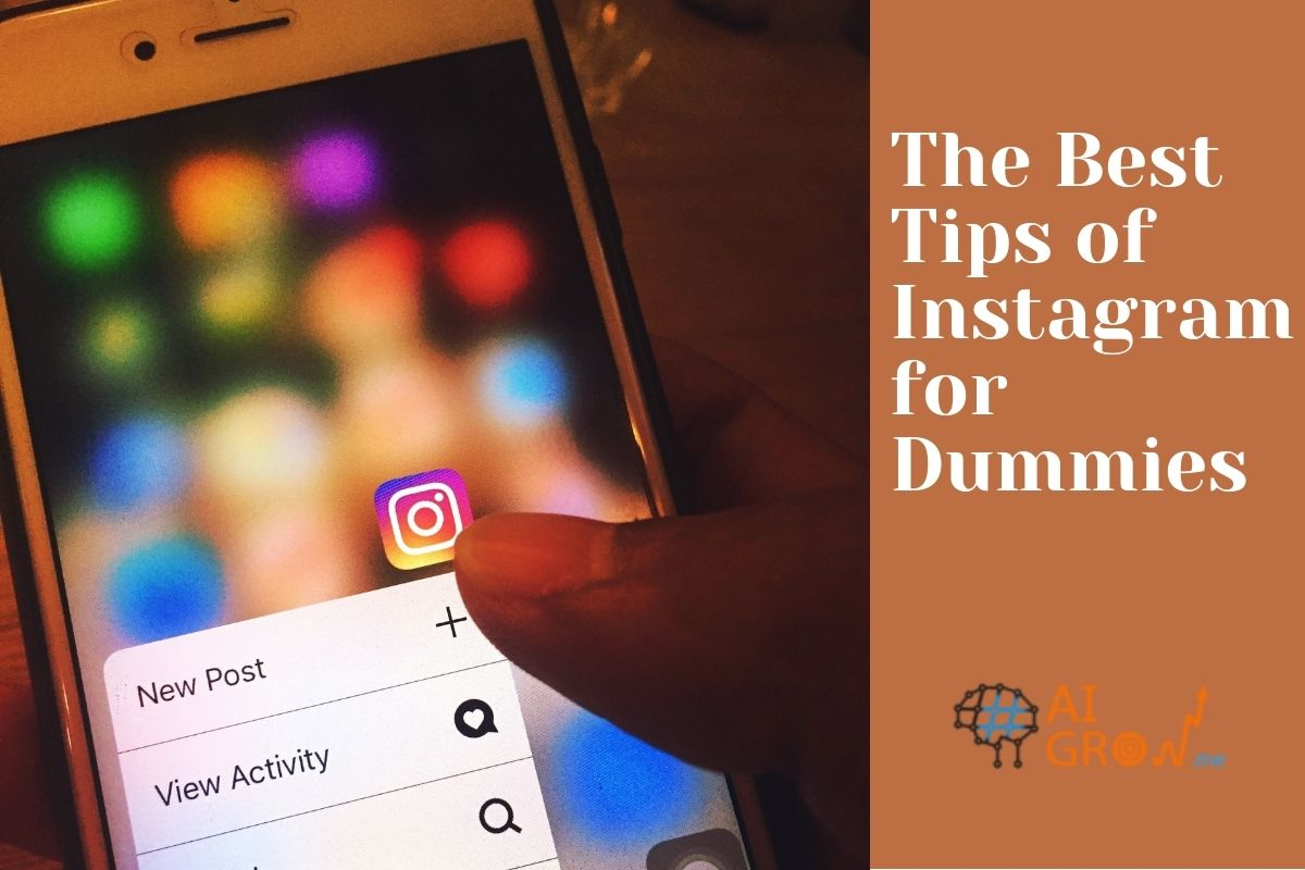 Instagram for Dummies: Top 10 Tips for Beginners
