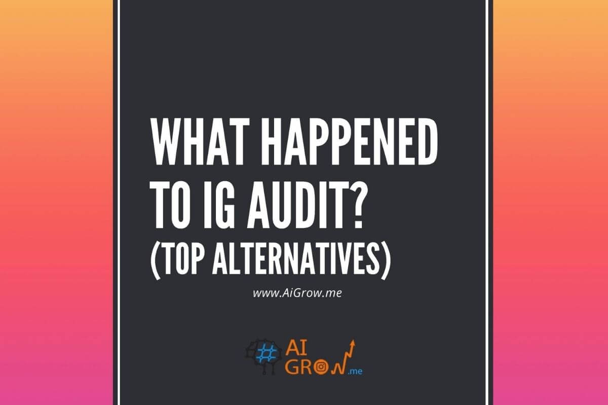 What Happened to IG Audit? Top Alternatives to Audit your IG