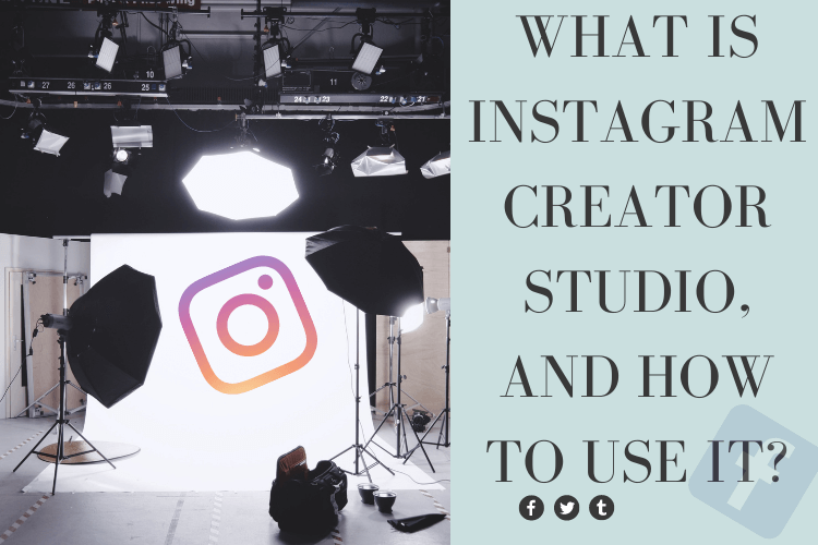 What is Instagram creator studio, and how to use it?