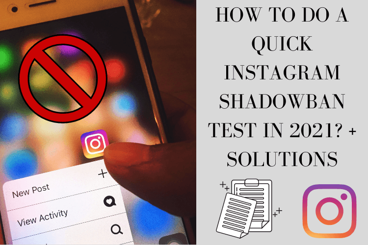 How to do a quick Instagram shadowban test in 2021? + solutions
