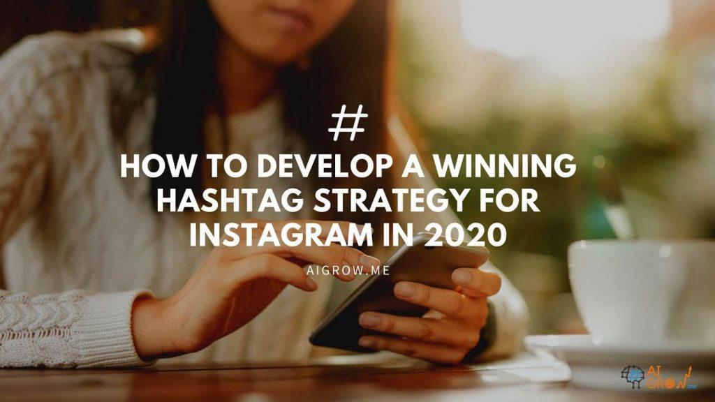 Winning Hashtag Strategy on Instagram