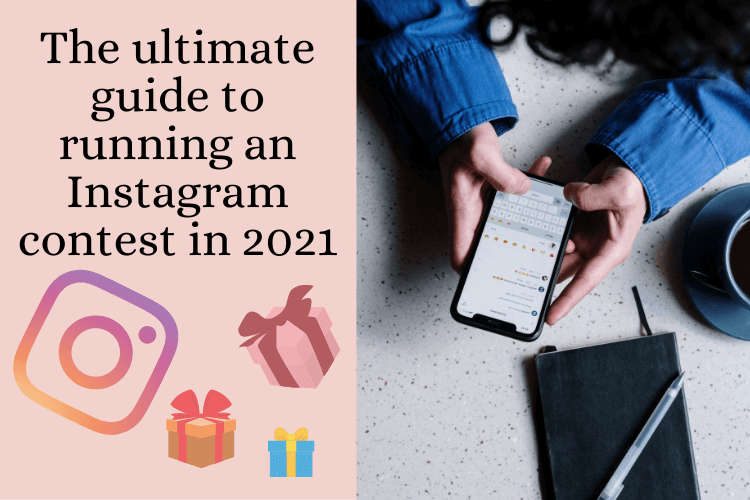 The ultimate guide to running an Instagram contest in 2021