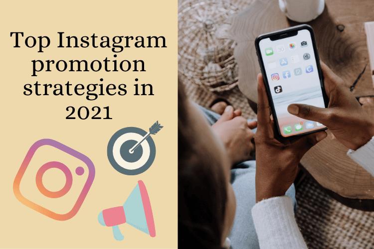 Top Instagram promotion strategies in 2021