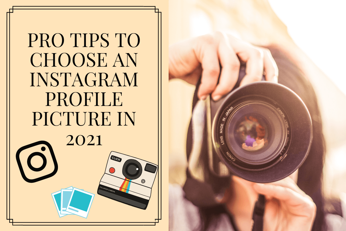4 pro tips to choose an Instagram profile picture in 2021