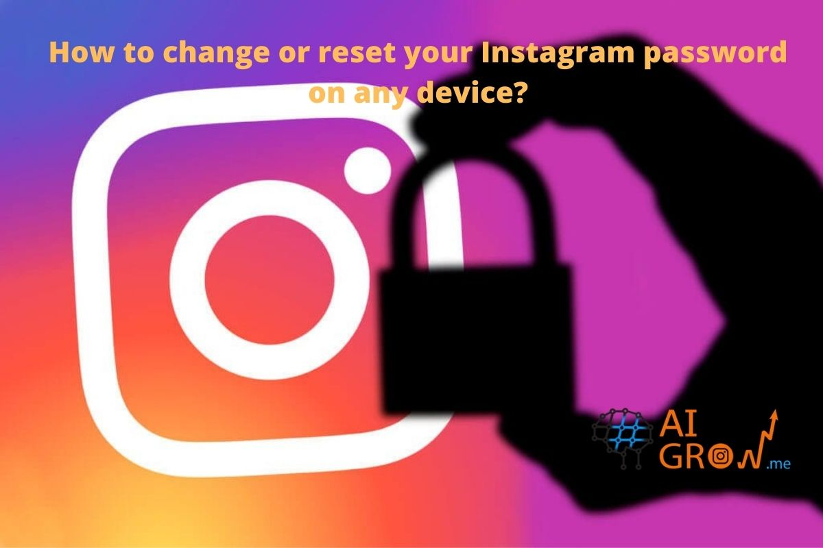 How to change or reset your Instagram password on any device?