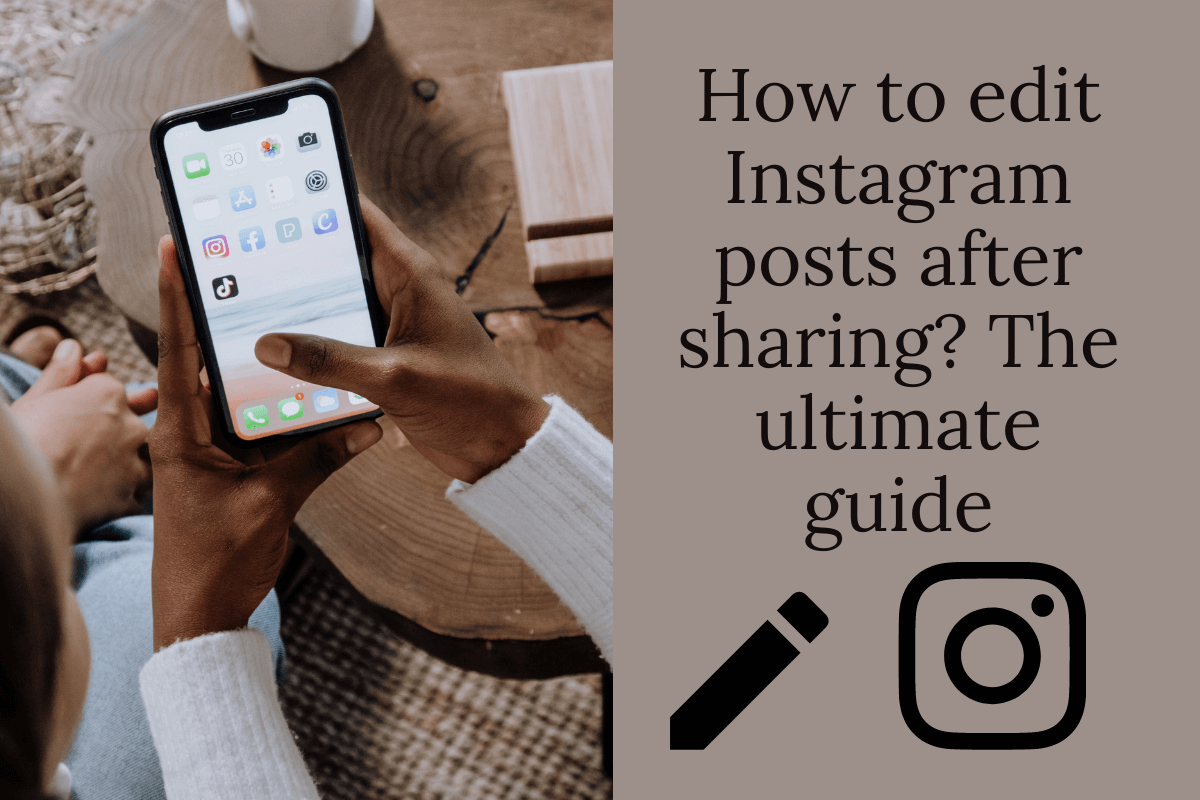 How to edit Instagram posts after sharing? The ultimate guide