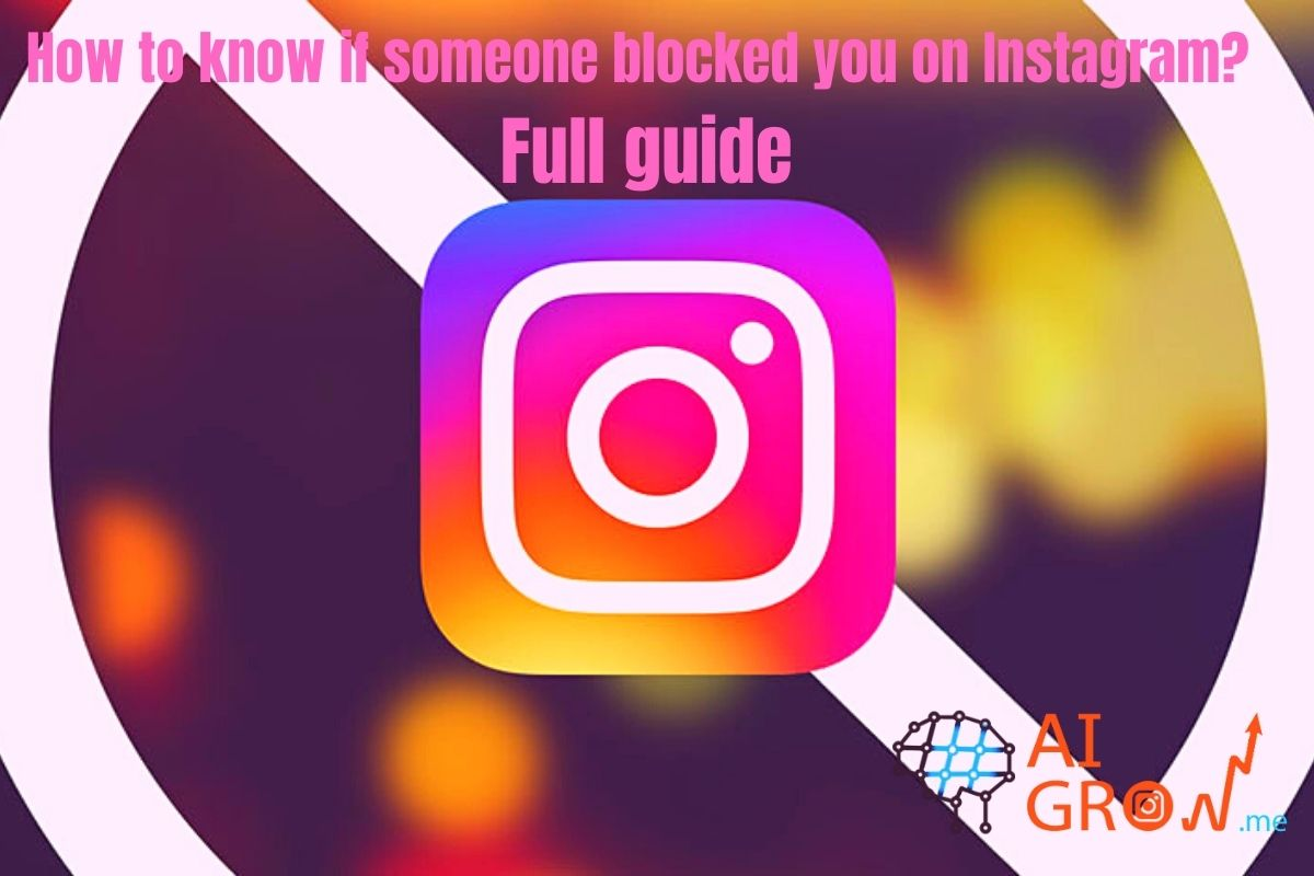 How to know if someone blocked you on Instagram? Full guide