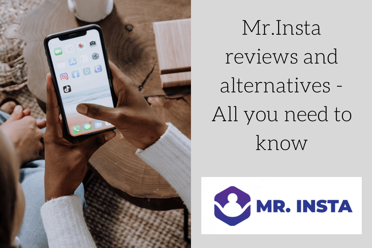 Mr.Insta reviews and alternatives – All you need to know