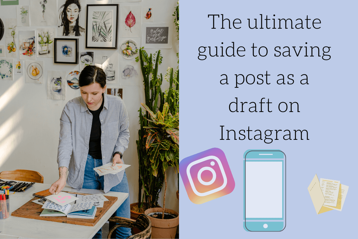The ultimate guide to saving a post as a draft on Instagram