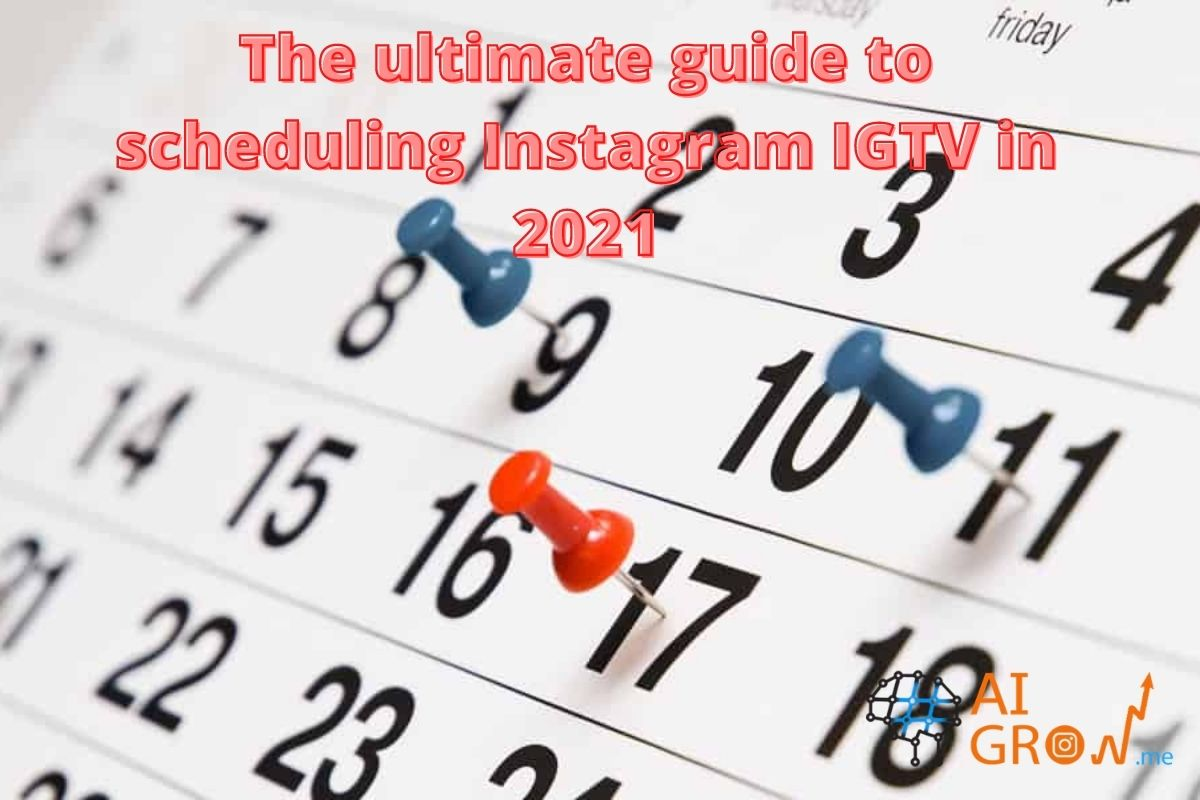 The ultimate guide to scheduling Instagram IGTV in 2021
