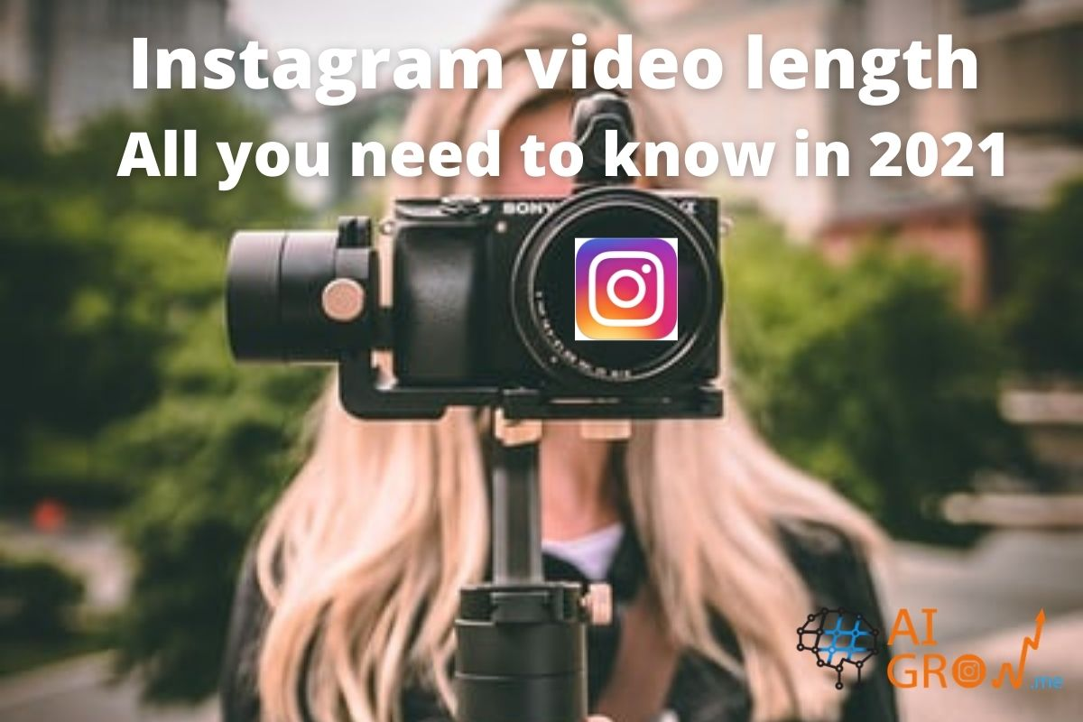 Instagram video length – All you need to know in 2021