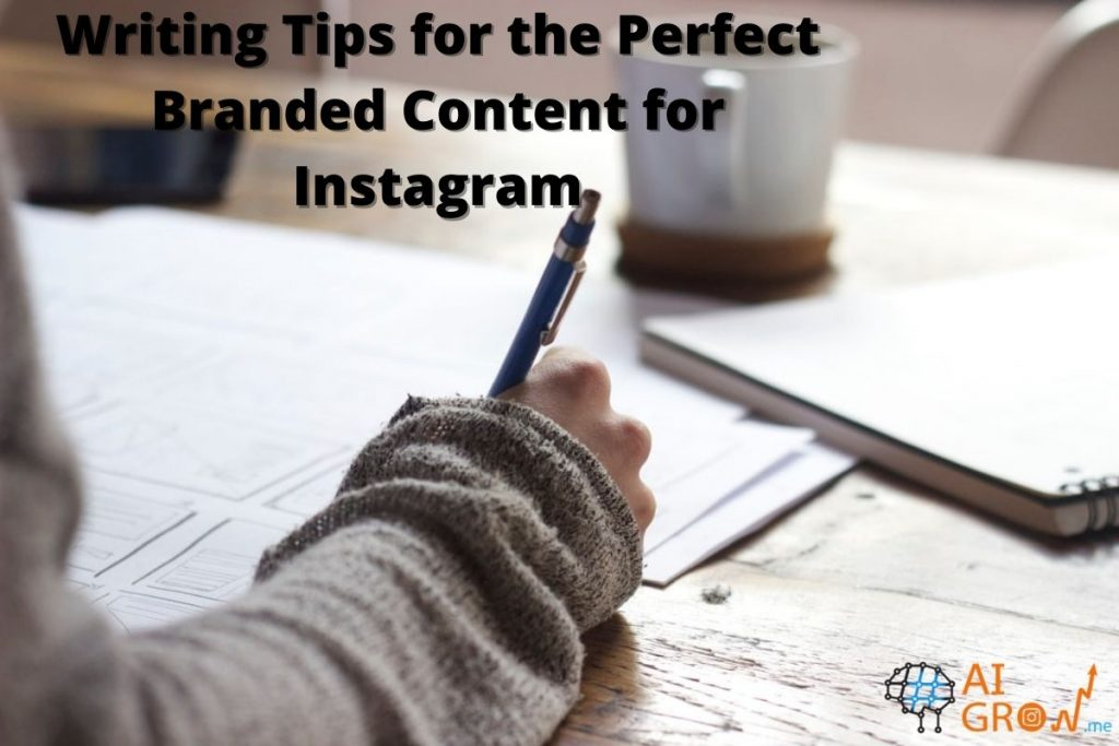 Writing Tips for the Perfect Branded Content for Instagram