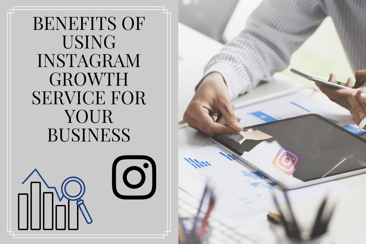 3 benefits of using Instagram growth service for your business