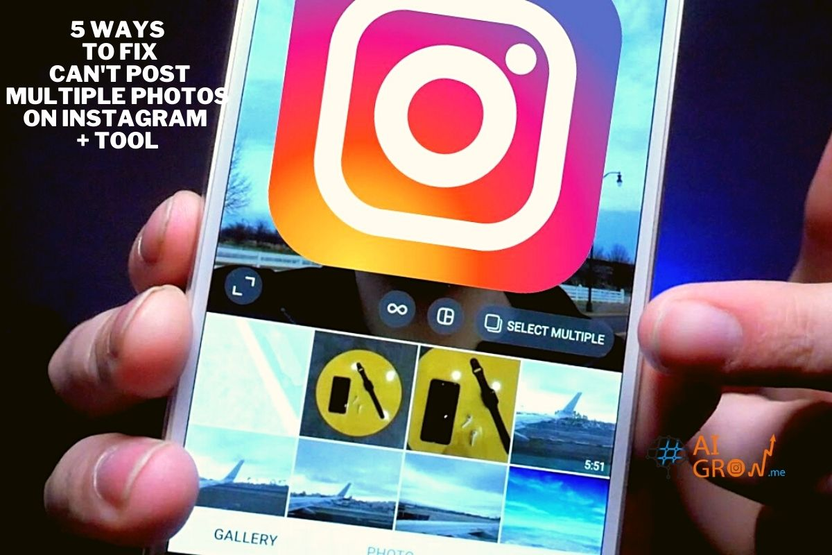 5 ways to fix can't post multiple photos on Instagram + tool
