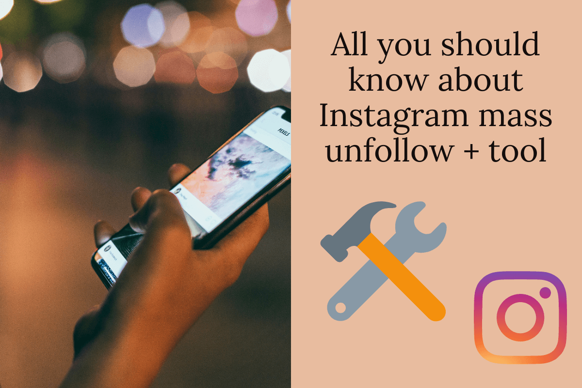 All you should know about Instagram mass unfollow + tool