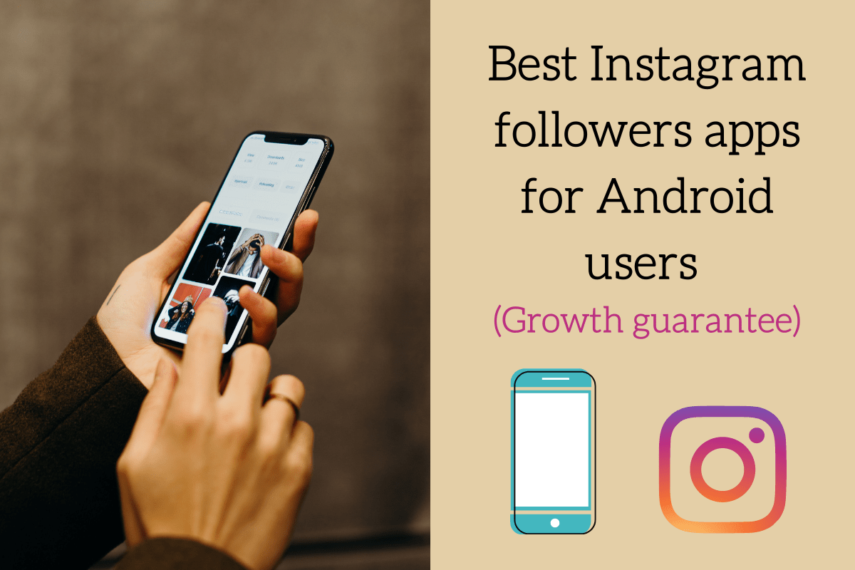 3 Best Instagram followers app for Android users (Growth guarantee)