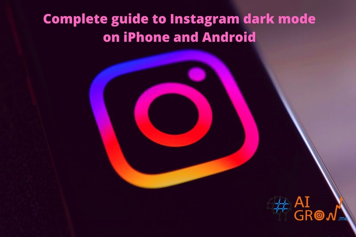 Complete guide to Instagram dark mode on iPhone and Android