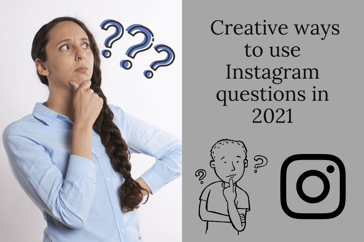 5 Creative ways to use Instagram questions in 2021