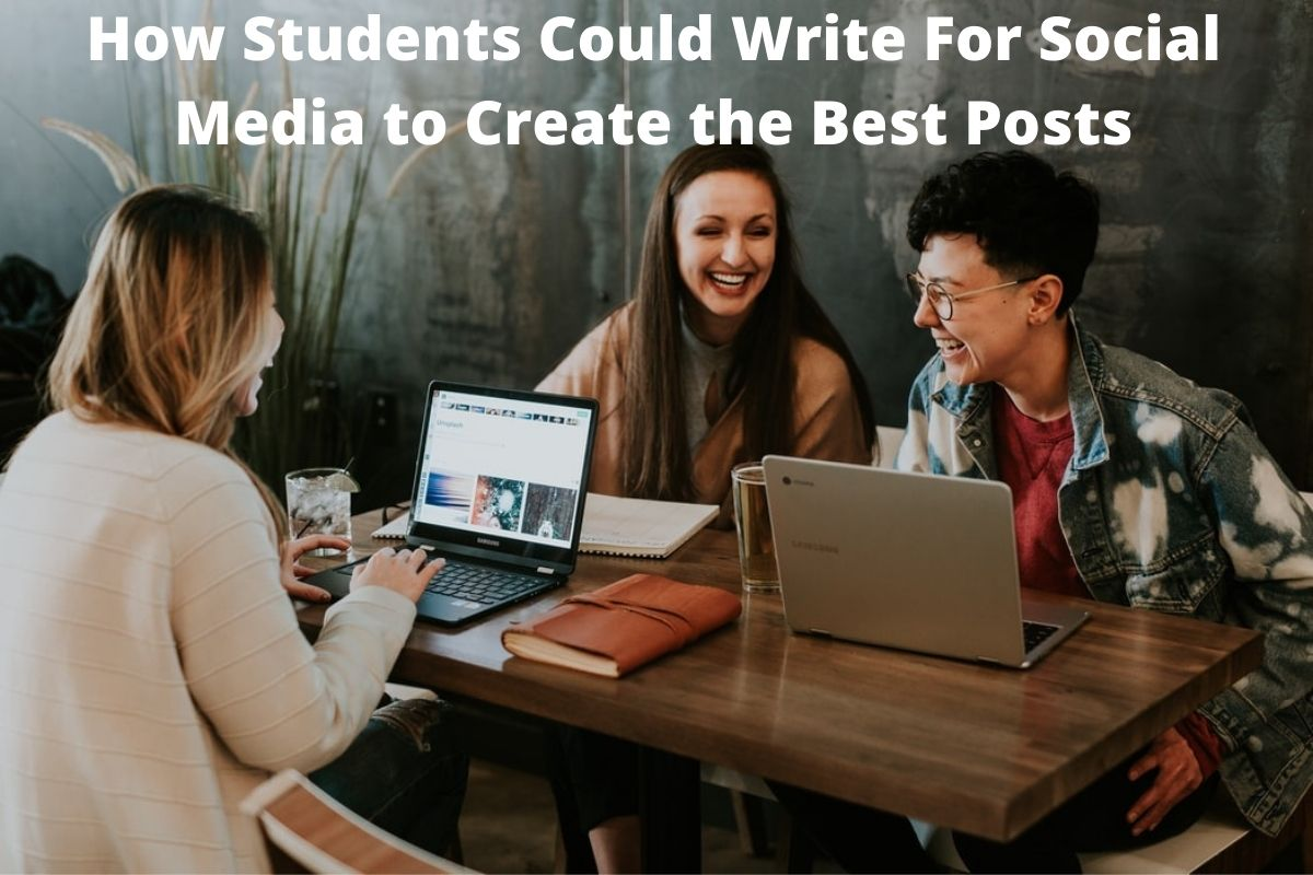 How Students Could Write For Social Media to Create the Best Posts