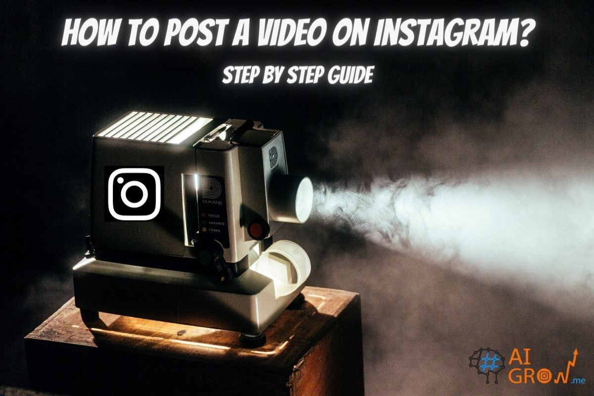 How to post a video on Instagram? Step by step guide