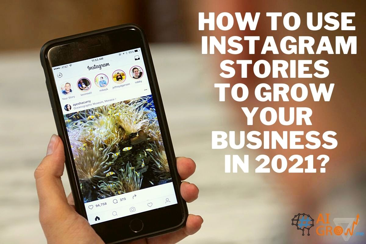 How to use Instagram stories to grow your business in 2021?
