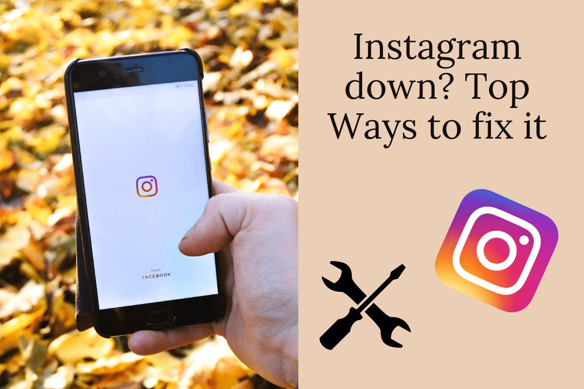 Instagram down? 6 Ways to fix it