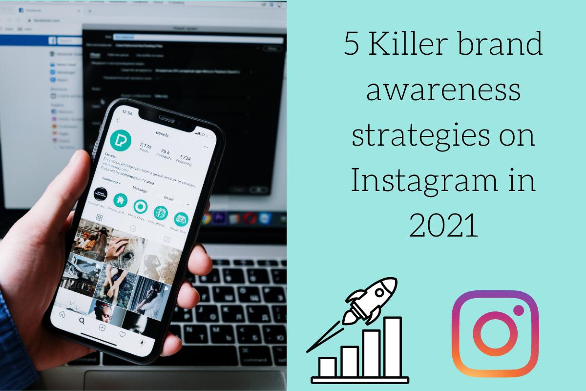 5 Killer brand awareness strategies on Instagram in 2021