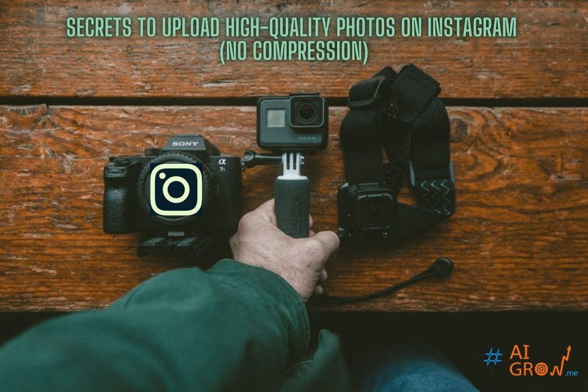 Secrets to upload high-quality photos on Instagram (No compression)