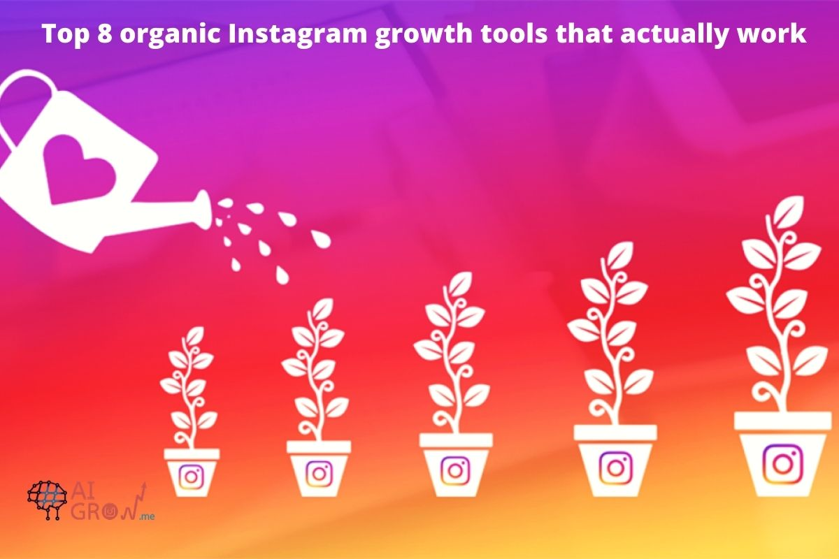 Top 8 organic Instagram growth tools that actually work
