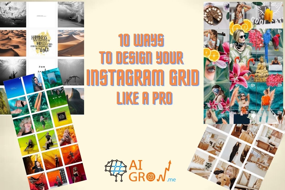 10 ways to design your Instagram grid like a pro